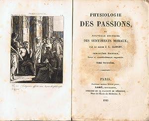 PHYSIOLOGIE DES PASSIONS, OU NOUVELLE DACTRINE DES: Alibert. Baron J.