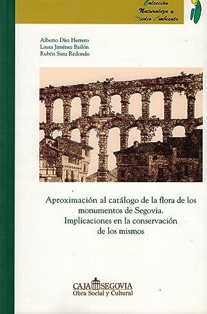 APROXIMACIÓN AL CATÁLOGO DE LA FLORA DE LOS MONUMENTOS DE SEGOVIA. IMPLICACIONES EN LA CONSERVACIÓN...