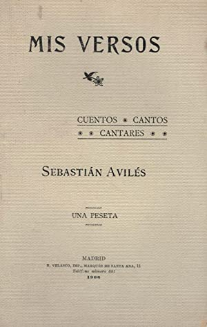 MIS VERSOS. Cuentos - Cantos - Cantares: Avilés. Sebastián