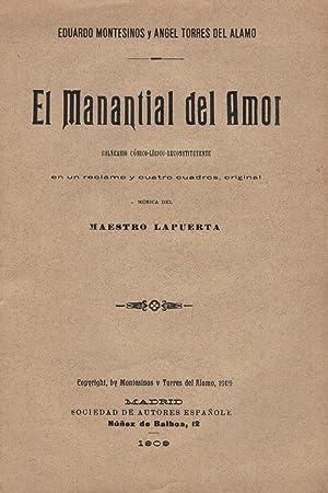 EL MANANTIAL DEL AMOR. Balneario Cómico-Lírico-reconstituyente: Montesinos. Eduardo /...