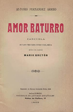 AMOR BATURRO. Zarzuela: Fernández Arreo. Antonio