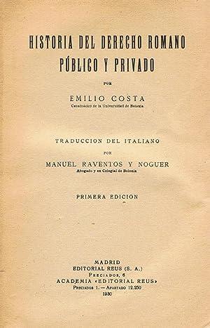 HISTORIA DEL DERECHO ROMANO PÚBLICO Y PRIVADO: Costa. Emilio
