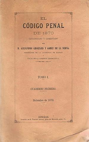 EL CÓDIGO PENAL DE 1870 CONCORDADO Y: Gómez de la