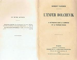 L'ENFER BOLCHEVIK. A Petrograd sous la commune: Vaucher. Robert