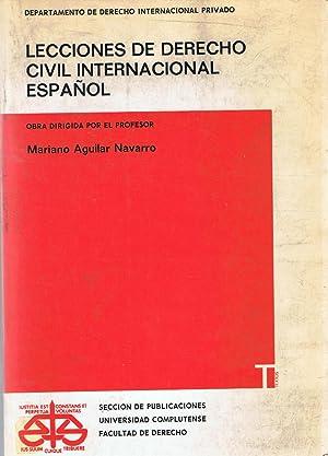 LECCIONES DE DERECHO CIVIL INTERNACIONAL ESPAÑOL: Aguilar Navarro. Mariano,