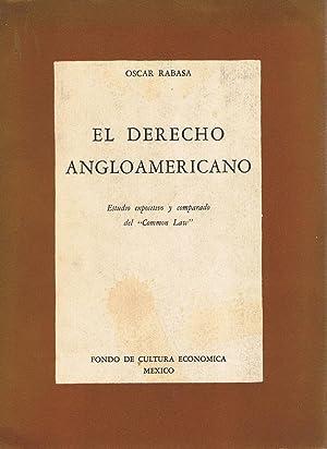 """EL DERECHO ANGLOAMERICANO. Estudio expositivo y comparado del """"Common Law: Rabasa. Oscar"""