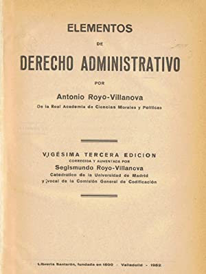 ELEMENTOS DE DERECHO ADMINISTRATIVO. 2 Tomos: Royo-Villanova. Antonio