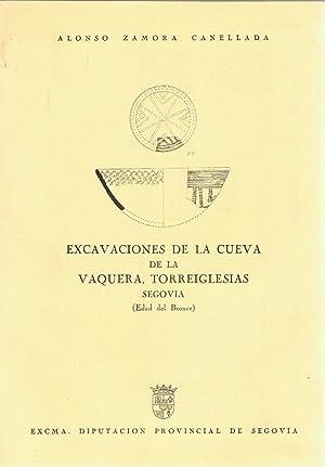 EXCAVACIONES DE LA CUEVA DE LA VAQUERA, TORREIGLESIAS SEGOVIA (Edad del Bronce): Zamora Canellada. ...
