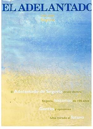 EL ADELANTADO 1901 - 2001 SEGOVIA. Historia de 100 años en un Periódico: AA.VV