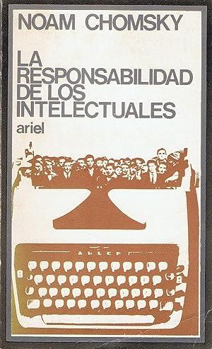 LA RESPONSABILIDAD DE LOS INTELECTUALES Y OTROS: Chomsky. Noam