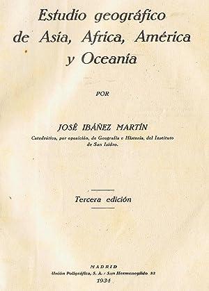 ESTUDIO GEOGRÁFICO DE ASIA, ÁFRICA, AMÉRICA Y OCEANÍA.: Ibáñez Martín. ...