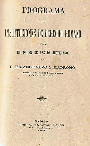 PROGRAMA DE INSTITUCIONES DE DERECHO ROMANO SEGÚN: Calvo y Madroño.