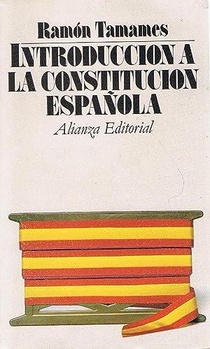 INTRODUCCIÓN A LA CONSTITUCIÓN ESPAÑOLA (texto y: Tamames. Ramón