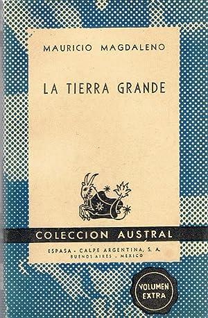 LA TIERRA GRANDE.: Magdaleno. Mauricio