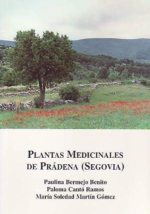 PLANTAS MEDICINALES DE PRÁDENA (Segovia).: Bermejo Benito. Paulina. Cantó Ramos, Paloma y ...