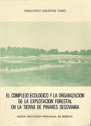 EL COMPLEJO ECOLOGICO Y LA ORGANIZACIÓN DE LA EXPLOTACIÓN FORESTAL EN LA TIERRA DE ...