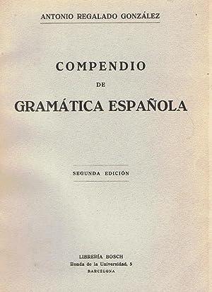 COMPENDIO DE GRAMÁTICA ESPAÑOLA: Regalado González. Antonio