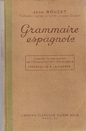 GRAMMAIRE ESPAGNOLE. Classes Supérieures de l¿Enseignement Secondaire.: Bouzet. Jean