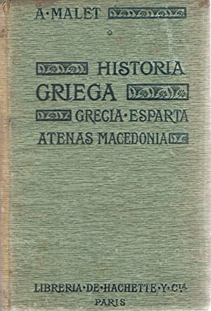 HISTORIA GRIEGA. GRECIA ¿ ESPARTA ¿ ATENAS ¿ MACEDONIA: Malet. A