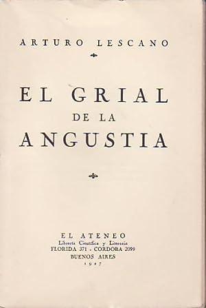 EL GRIAL DE LA ANGUSTIA.: Lescano, Arturo.