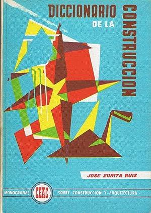 DICCIONARIO DE LA CONSTRUCCIÓN.: Zurita Ruiz. José,