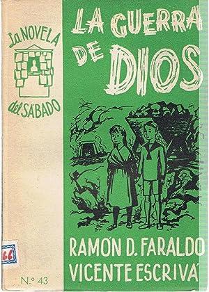 LA GUERRA DE DIOS (Según el guión: Faraldo. Ramón D.