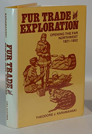 Fur Trade and Exploration Opening the Far Northwest 1821-1852