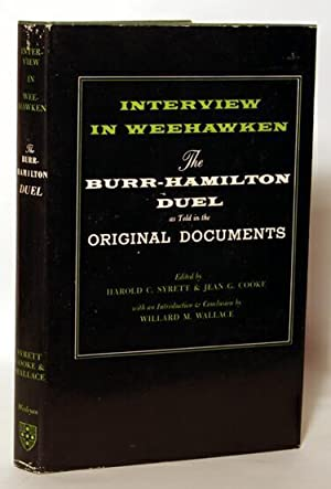 Interview In Weehawken The Burr-Hamilton Duel As: Harold C. Syrett