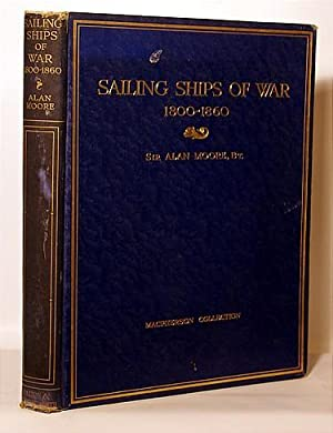 Sailing Ships Of War 1800-1860 Including The: Sir Alan Moore