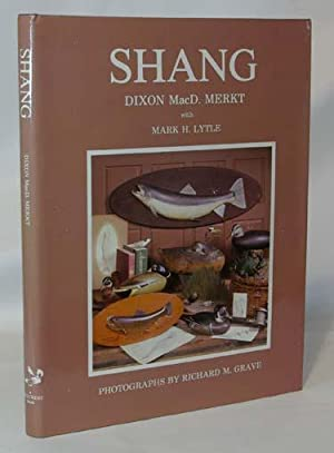 Shang A Biography of Charles E. Wheeler: Dixon MacD. Merkt