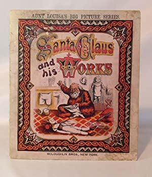 Santa Claus And His Works: George P. Webster