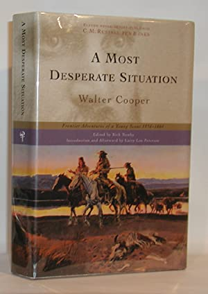 A Most Desperate Situation Frontier Adventures of a Young Scout 1858-1864