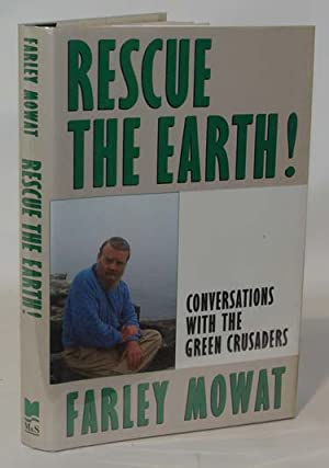 Rescue the Earth! Conversations with the Green Crusaders