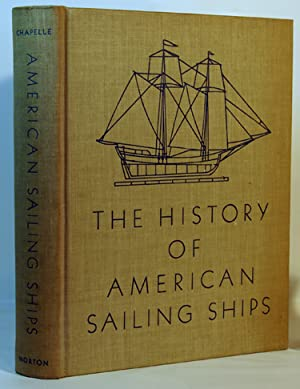 The History of The American Sailing Ships: Howard I. Chapelle