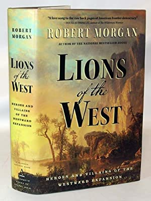 Lions of the West heroes and Villains Of The Westward Expansion