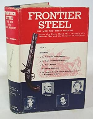 Frontier Steel The Men and Their Weapons