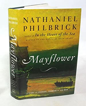 Mayflower A story of Courage, Community and: Nathaniel Philbrick