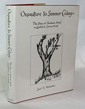 Oxpasture to Summer Colony: The Story of: Joel E. Helander