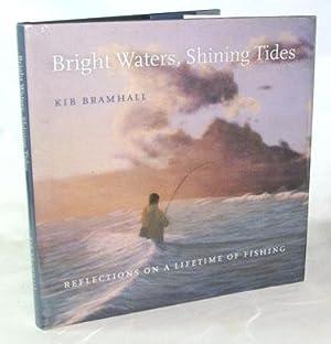 Bright Waters, Shining Tides Reflections On A: Kib Bramhall