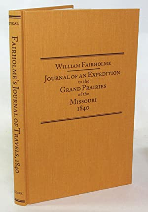 Journal of an Expedition to the Grand Prairies of the Missouri 1840