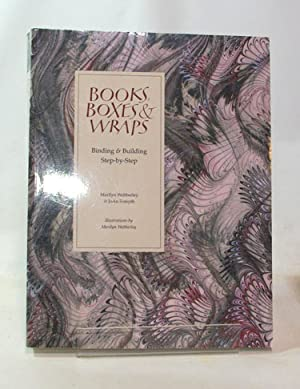 Books, Boxes & Wraps Binding & Building: Marilyn Webberley and