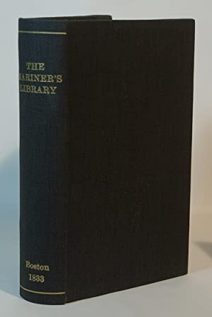 The Mariner's Library or Voyager's Companion. Containing: Various Authors