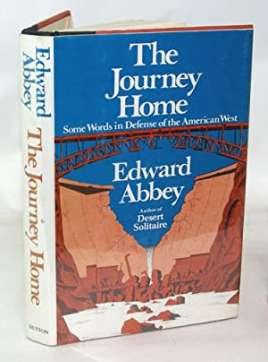The Journey Home Some Words in Defense of the American West
