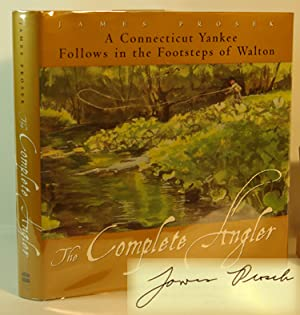 The Complete Angler A Connecticut Yankee Follows: James Prosek