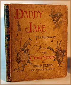 Daddy Jake The Runaway and Short Stories: Joel Chandler Harris