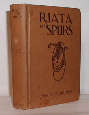 Riata and Spurs The Story of a Lifetime spent in the Saddle as Cowboy and Detective