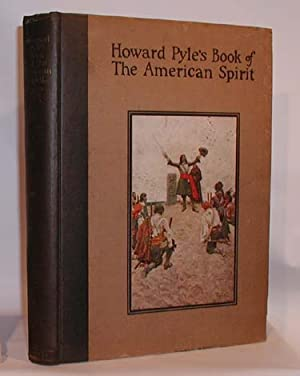 Howard Pyle's Book of The American Spirit: Howard Pyle