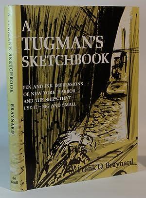 A Tugman's Sketchbook Pen and Ink Impressions: Frank O. Braynard