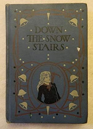 Down The Snow Stairs: Alice Corkran with Sixty Illustrations by Gordon Browne