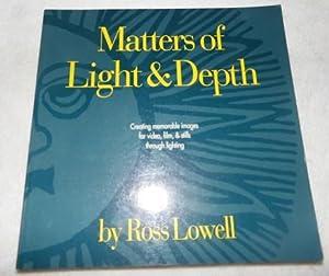 Matters of Light & Depth: Ross Lowell